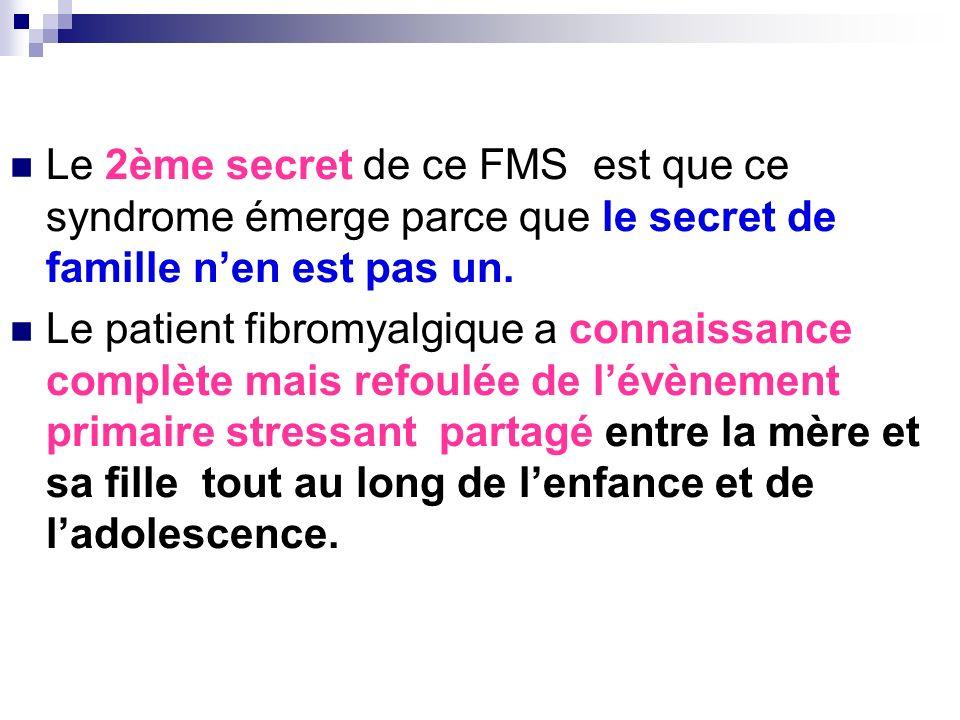 Le 2ème secret de ce FMS est que ce syndrome émerge parce que le secret de famille n'en est pas un.