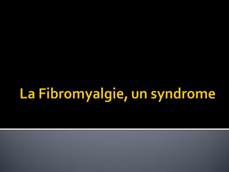 La Fibromyalgie, un syndrome