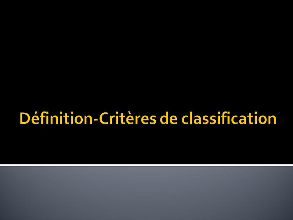 Définition-Critères de classification
