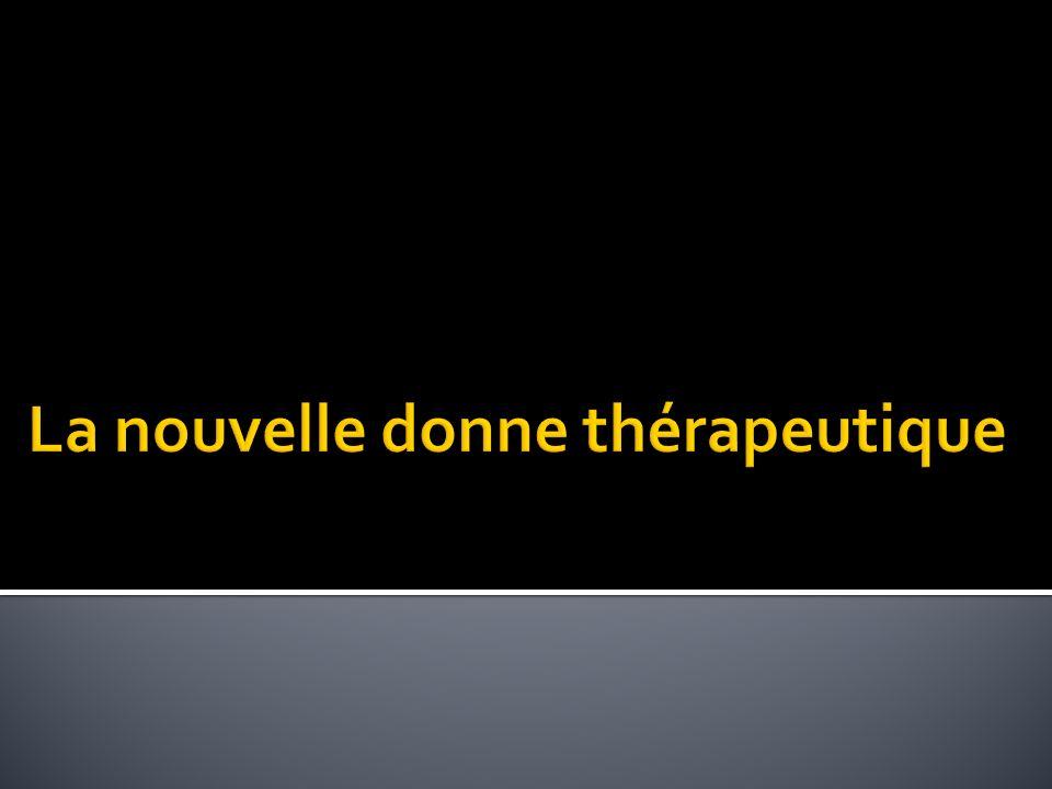 La nouvelle donne thérapeutique