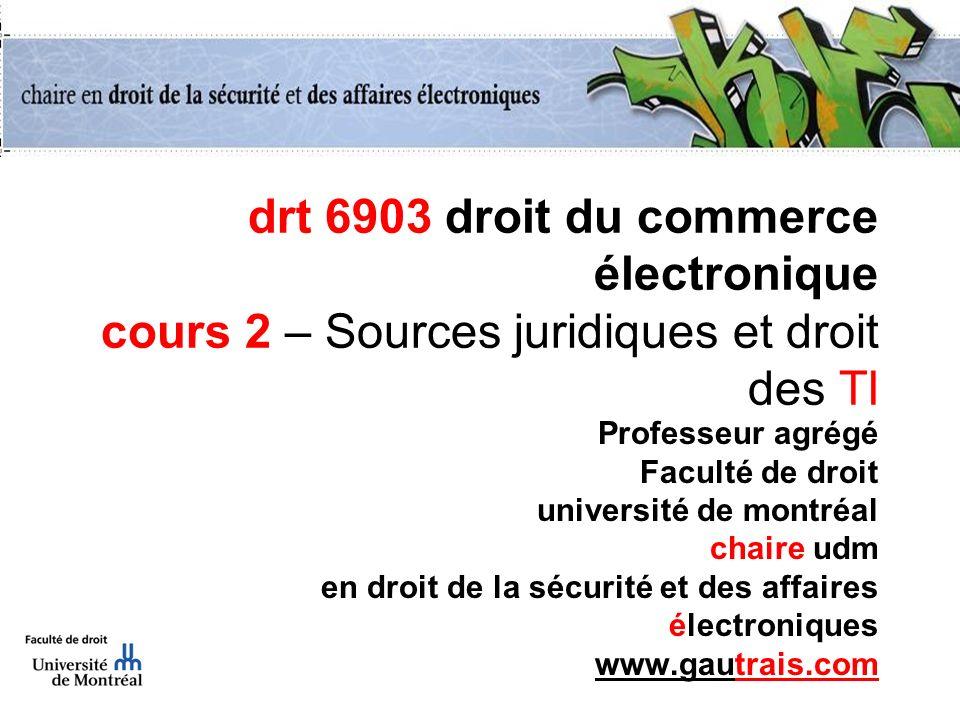 drt 6903 droit du commerce électronique cours 2 – Sources juridiques et droit des TI