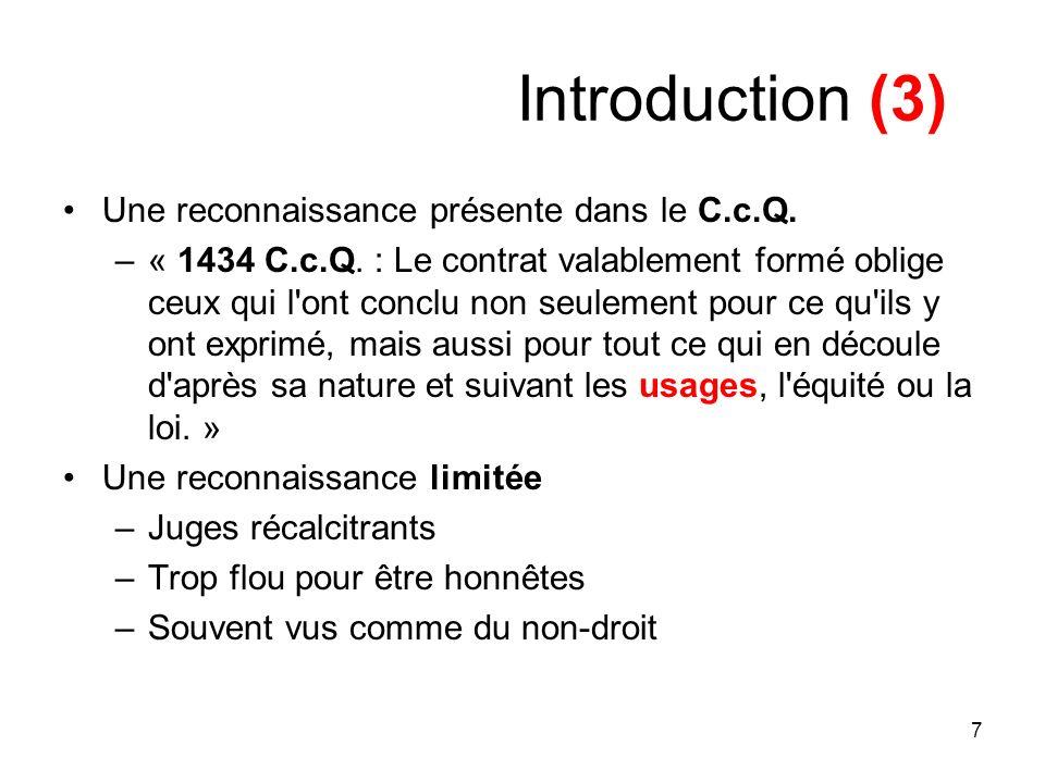 Introduction (3) Une reconnaissance présente dans le C.c.Q.