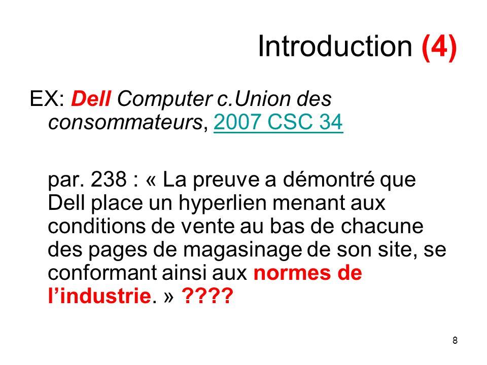 Introduction (4) EX: Dell Computer c.Union des consommateurs, 2007 CSC 34.