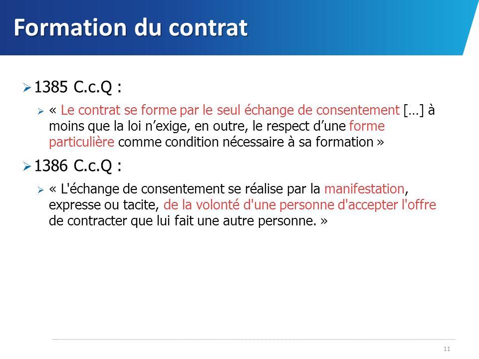 Formation du contrat 1385 C.c.Q : 1386 C.c.Q :