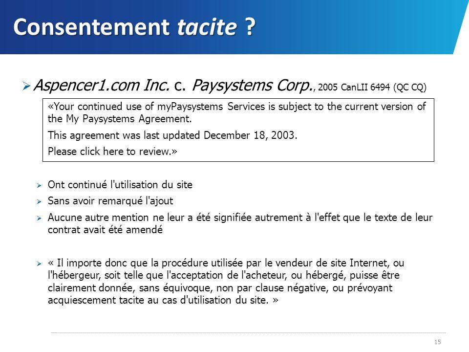 Consentement tacite Aspencer1.com Inc. c. Paysystems Corp., 2005 CanLII 6494 (QC CQ)