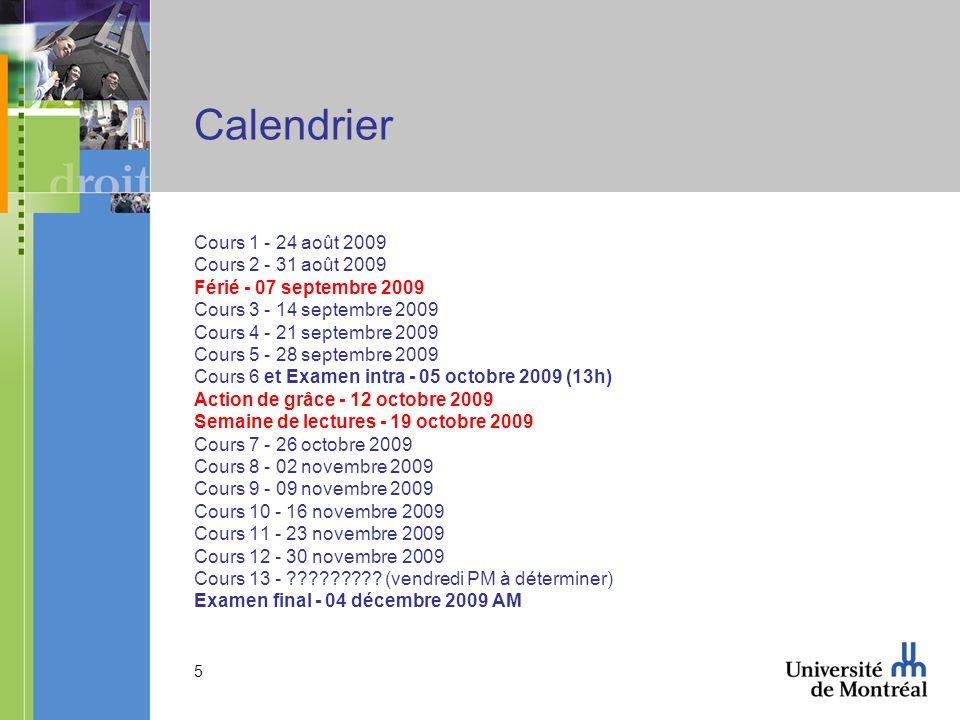 Calendrier Cours 1 - 24 août 2009 Cours 2 - 31 août 2009