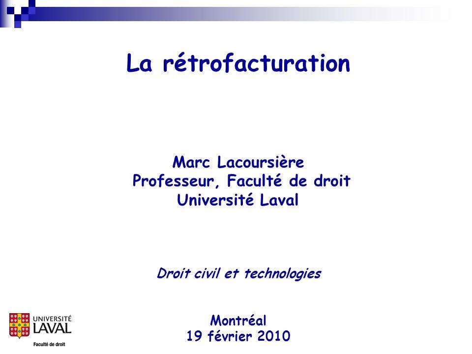 La rétrofacturation Marc Lacoursière Professeur, Faculté de droit