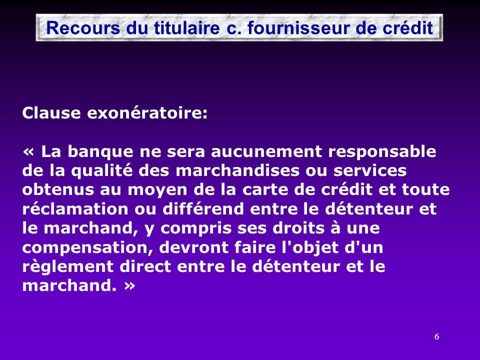 Recours du titulaire c. fournisseur de crédit