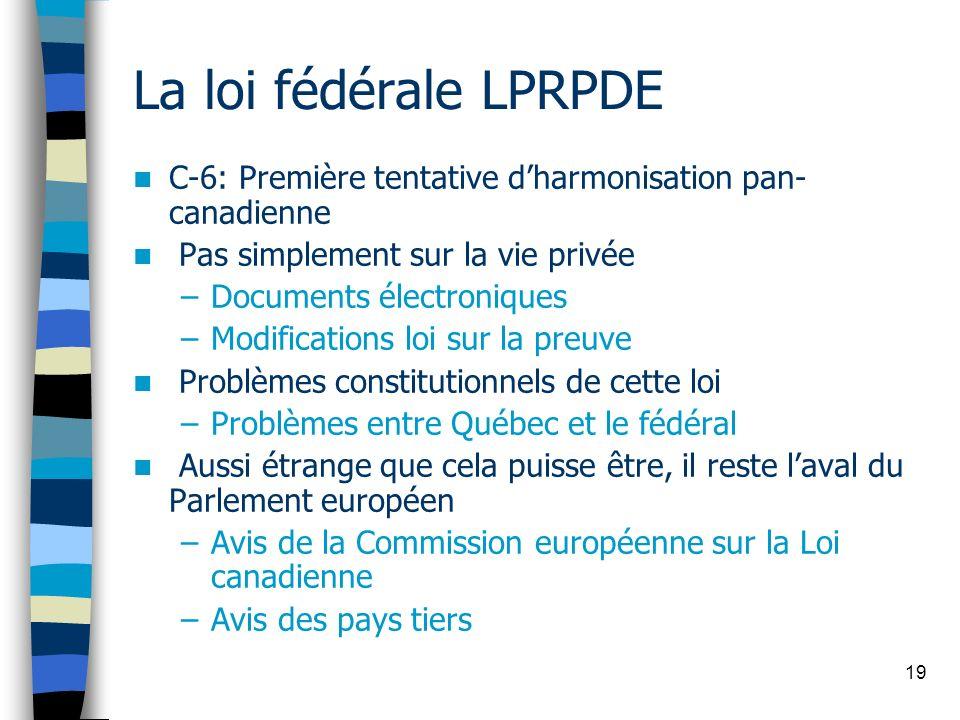 La loi fédérale LPRPDE C-6: Première tentative d'harmonisation pan-canadienne. Pas simplement sur la vie privée.