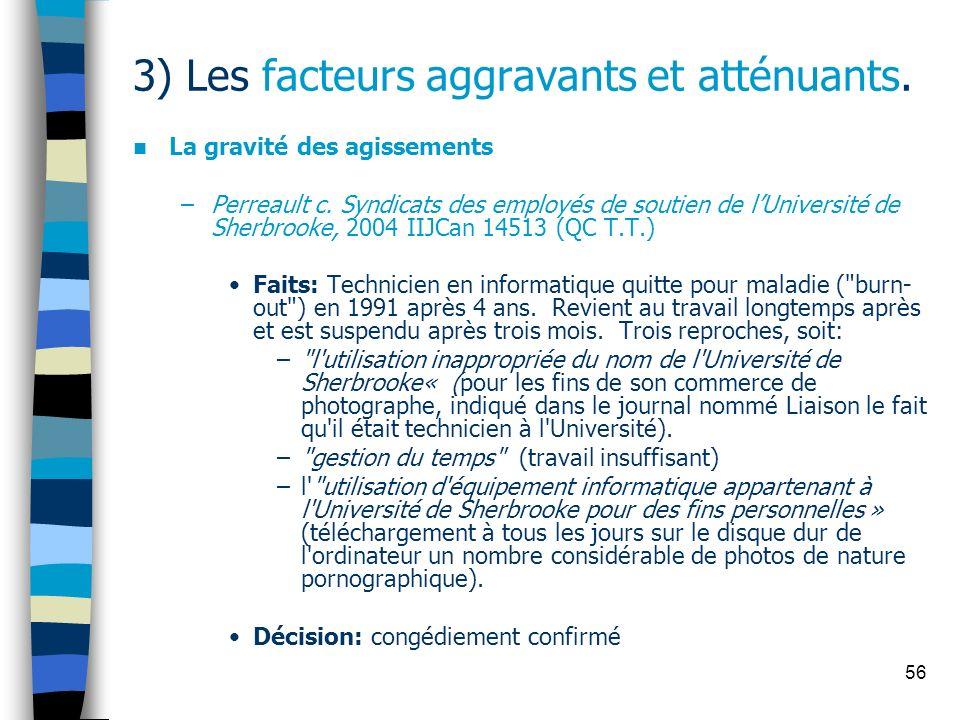 3) Les facteurs aggravants et atténuants.