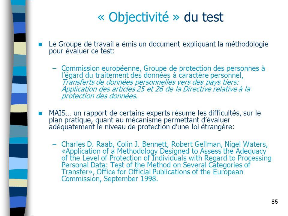 « Objectivité » du testLe Groupe de travail a émis un document expliquant la méthodologie pour évaluer ce test:
