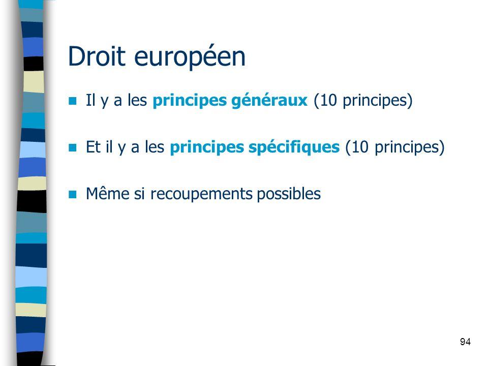 Droit européen Il y a les principes généraux (10 principes)