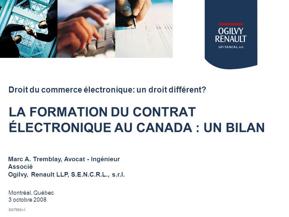26.03.2017 Droit du commerce électronique: un droit différent LA FORMATION DU CONTRAT ÉLECTRONIQUE AU CANADA : UN BILAN.