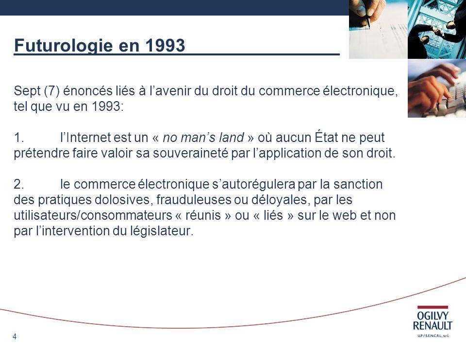 Futurologie en 1993 Sept (7) énoncés liés à l'avenir du droit du commerce électronique, tel que vu en 1993: