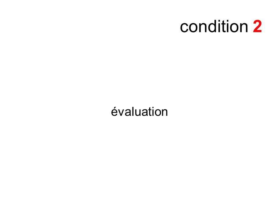 condition 2 évaluation