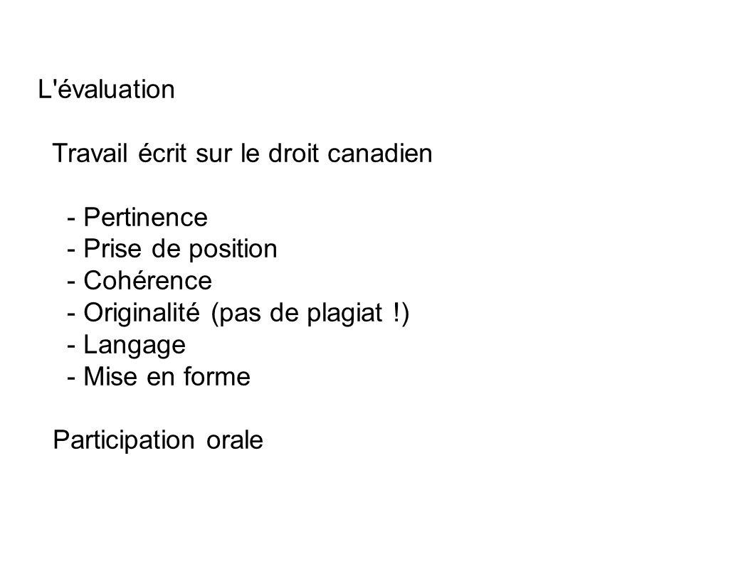 L évaluation Travail écrit sur le droit canadien. - Pertinence. - Prise de position. - Cohérence.