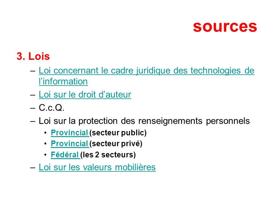 sources 3. Lois. Loi concernant le cadre juridique des technologies de l'information. Loi sur le droit d'auteur.
