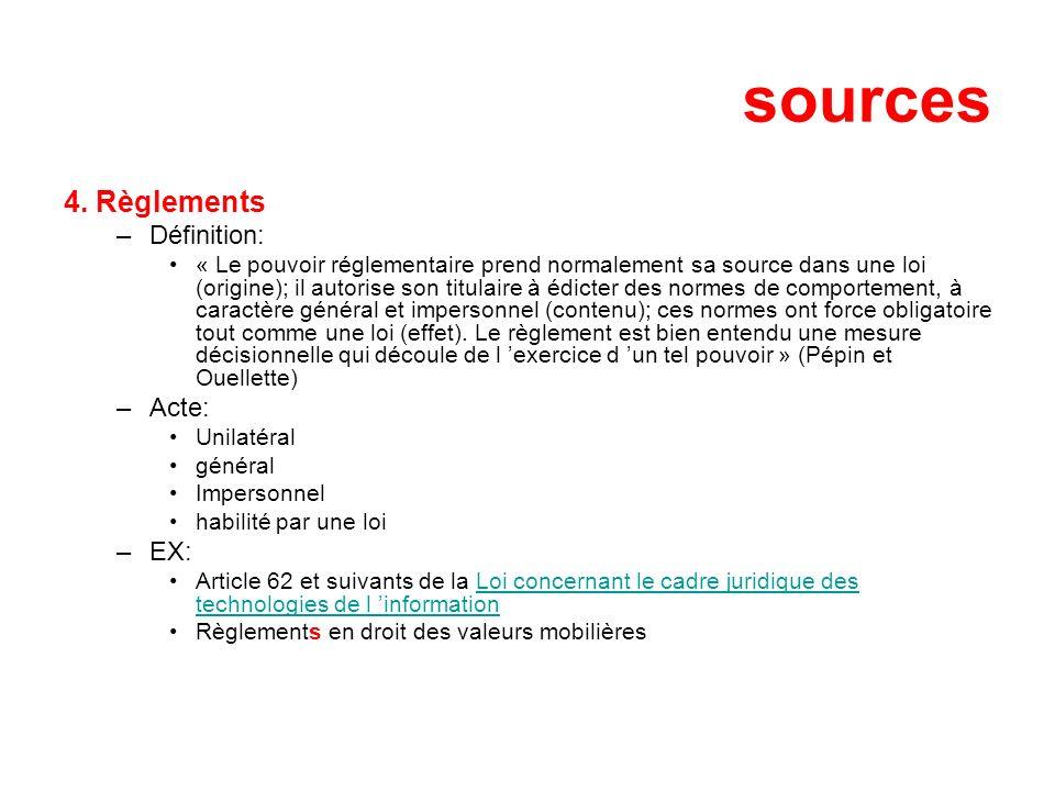 sources 4. Règlements Définition: Acte: EX:
