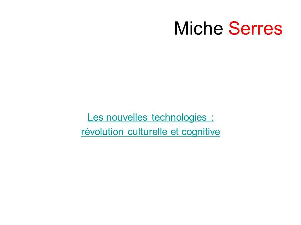 Miche Serres Les nouvelles technologies :