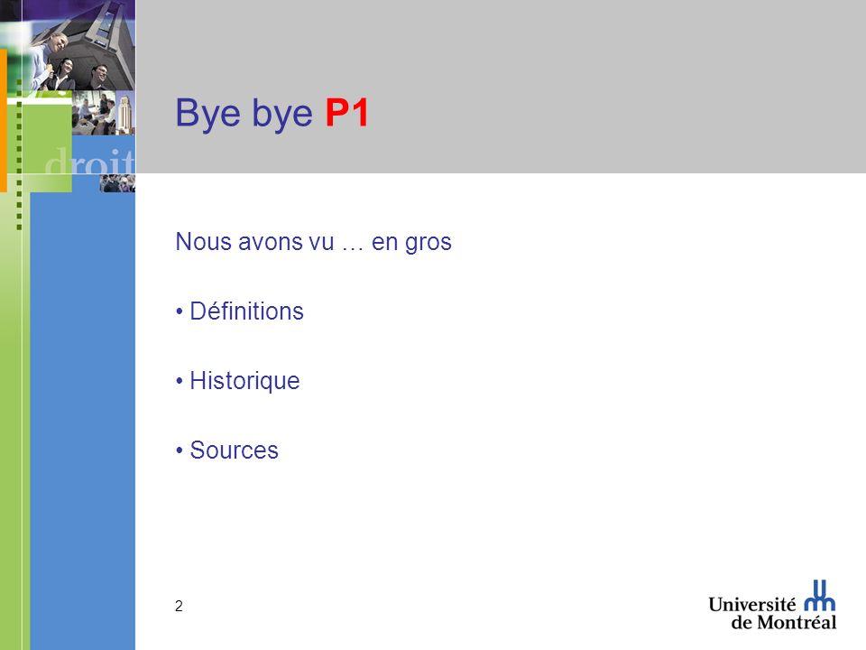 Bye bye P1 Nous avons vu … en gros Définitions Historique Sources
