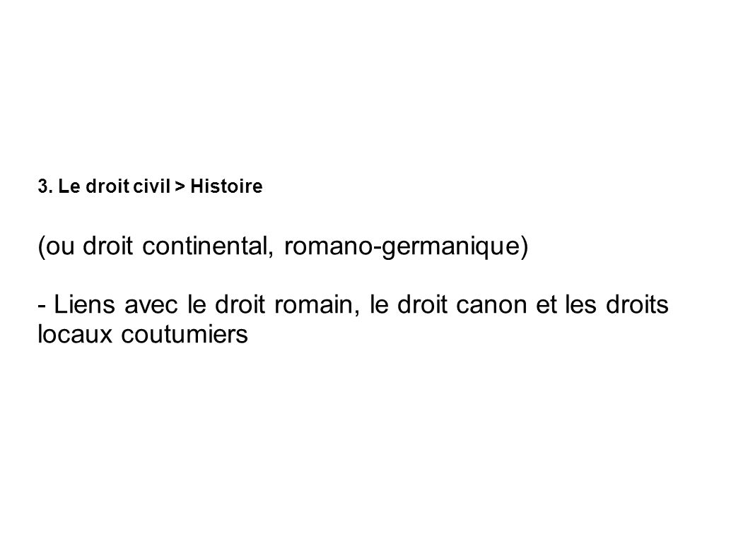(ou droit continental, romano-germanique)