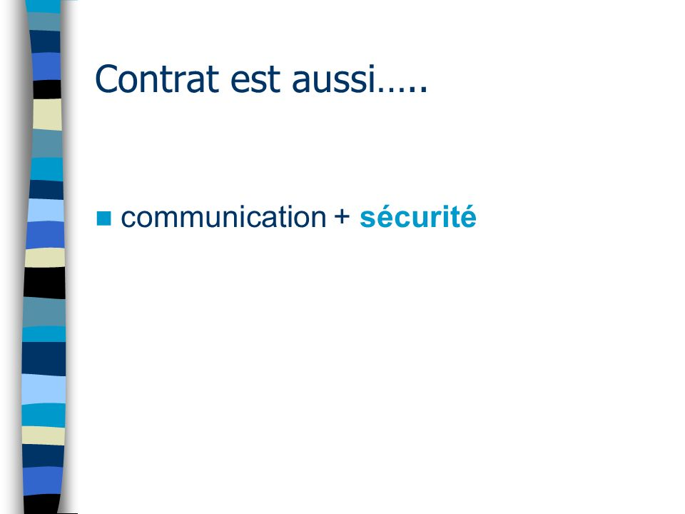 Contrat est aussi….. communication + sécurité