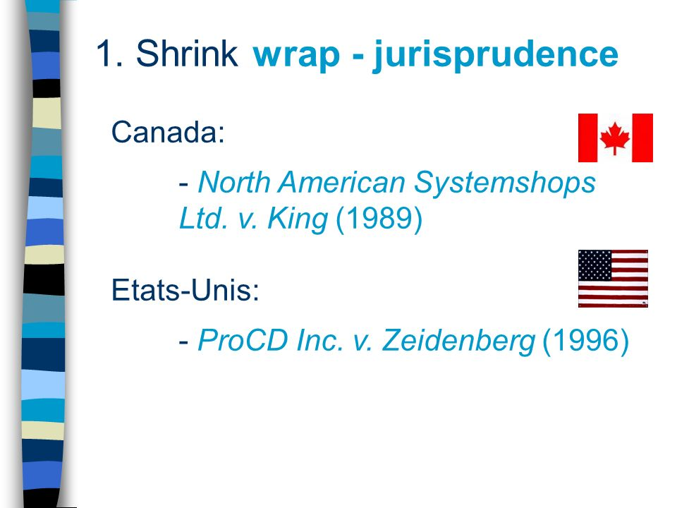 1. Shrink wrap - jurisprudence