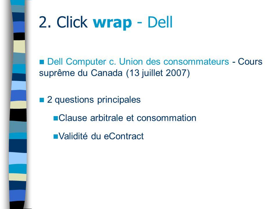 2. Click wrap - Dell Dell Computer c. Union des consommateurs - Cours suprême du Canada (13 juillet 2007)