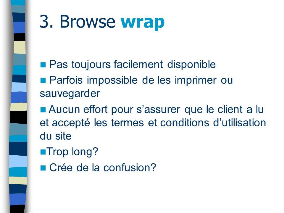 3. Browse wrap Pas toujours facilement disponible