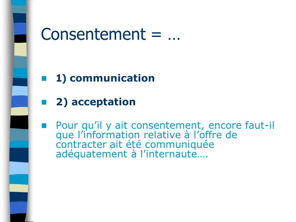 Consentement = … 1) communication 2) acceptation