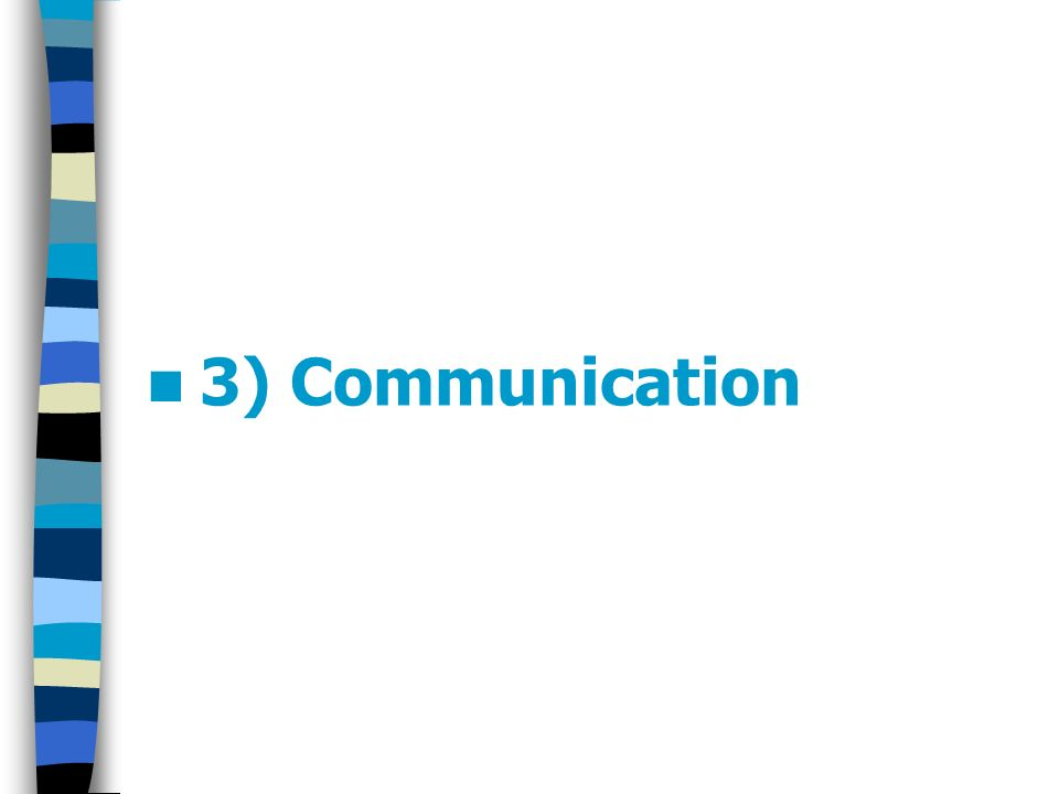 3) Communication