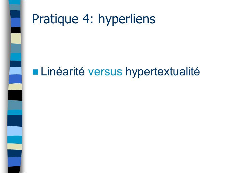 Pratique 4: hyperliens Linéarité versus hypertextualité