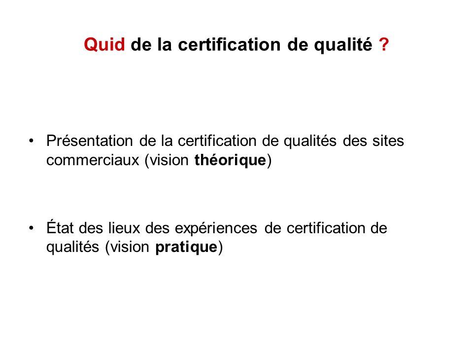 Quid de la certification de qualité