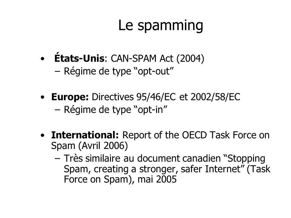 Le spamming États-Unis: CAN-SPAM Act (2004) Régime de type opt-out
