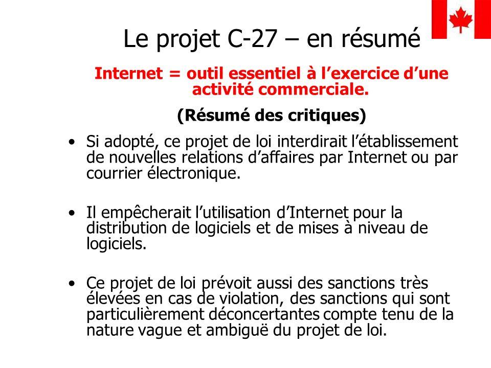 Le projet C-27 – en résumé Internet = outil essentiel à l'exercice d'une activité commerciale. (Résumé des critiques)