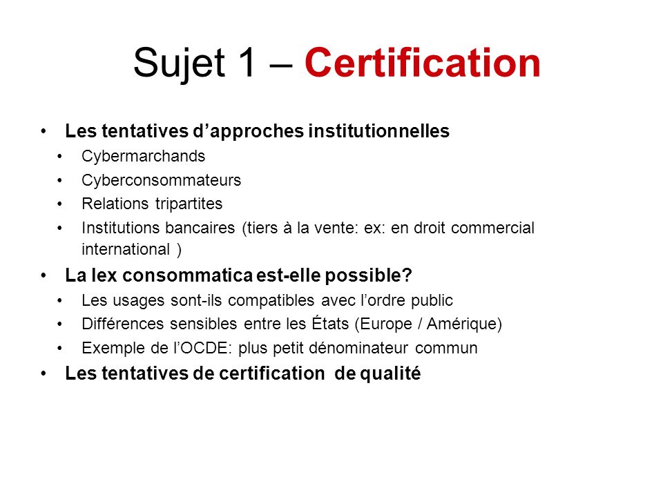 Sujet 1 – Certification Les tentatives d'approches institutionnelles