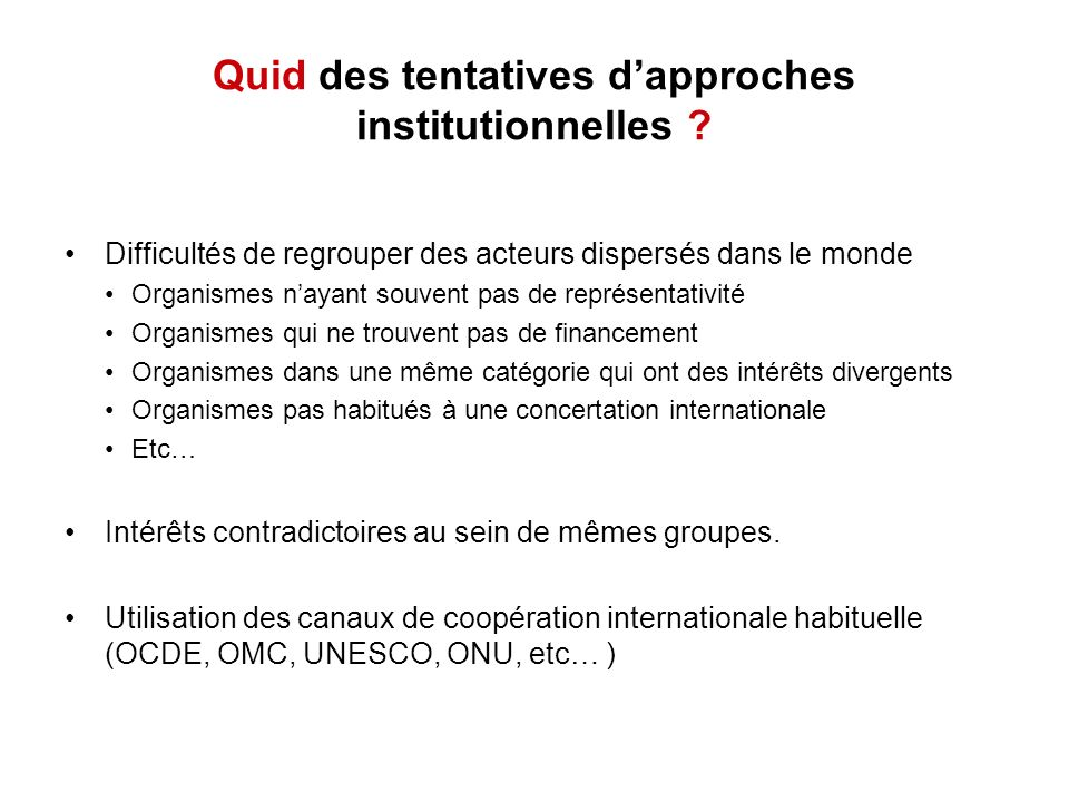 Quid des tentatives d'approches institutionnelles