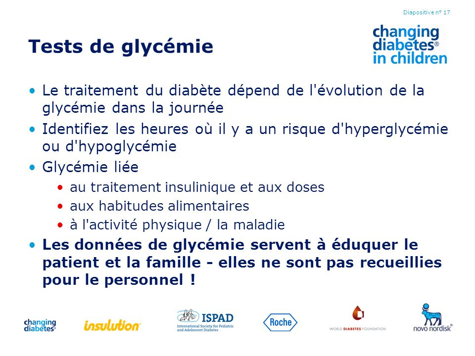 Tests de glycémie Le traitement du diabète dépend de l évolution de la glycémie dans la journée.