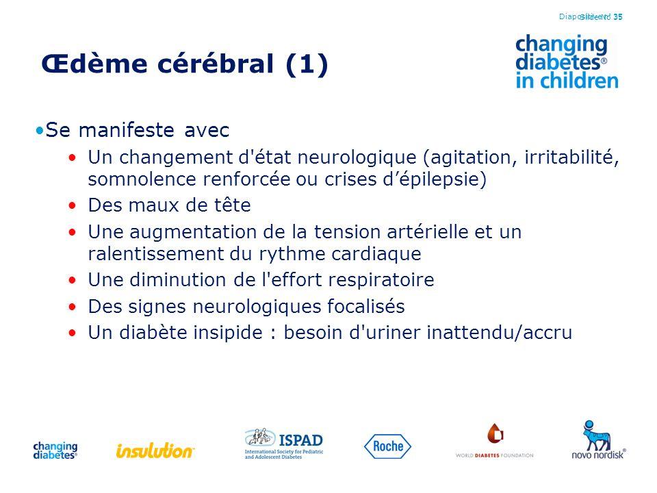Œdème cérébral (1) Se manifeste avec