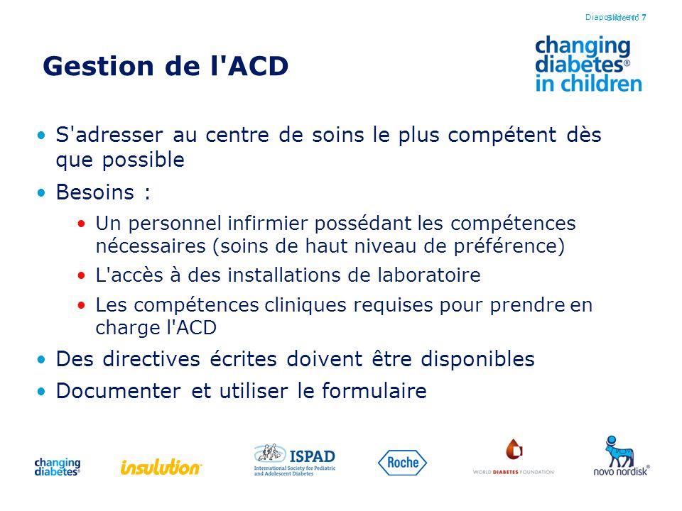 Diapositive n° 7 Gestion de l ACD. S adresser au centre de soins le plus compétent dès que possible.