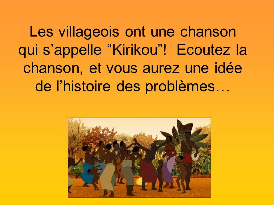 Les villageois ont une chanson qui s'appelle Kirikou