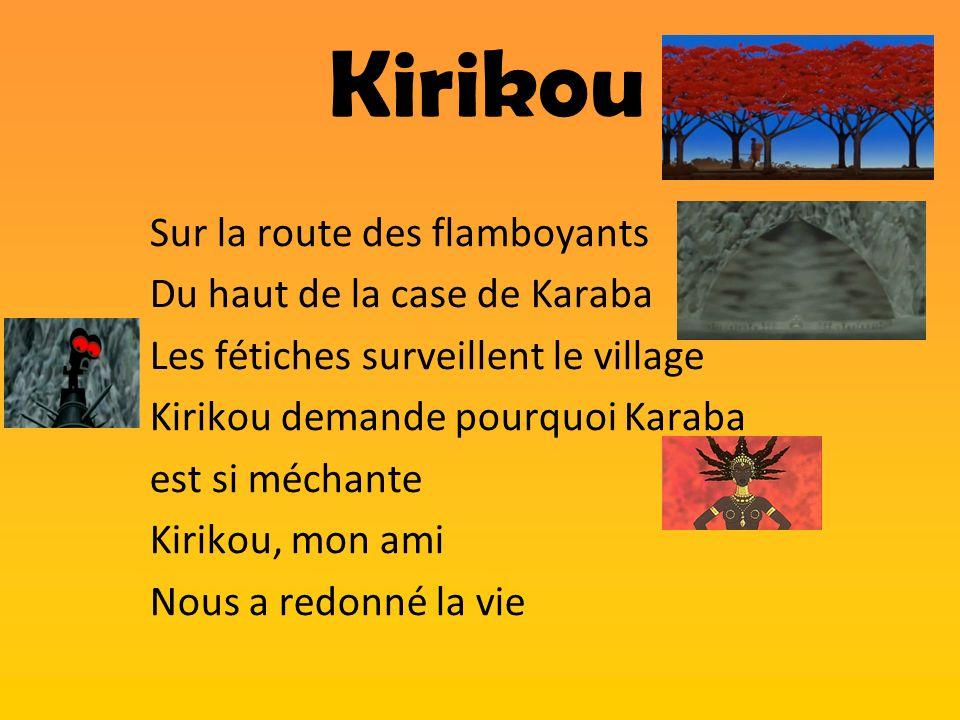 Kirikou Sur la route des flamboyants Du haut de la case de Karaba