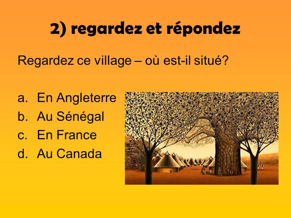 2) regardez et répondez Regardez ce village – où est-il situé