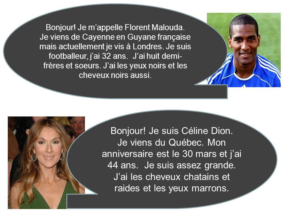 Bonjour! Je suis Céline Dion.