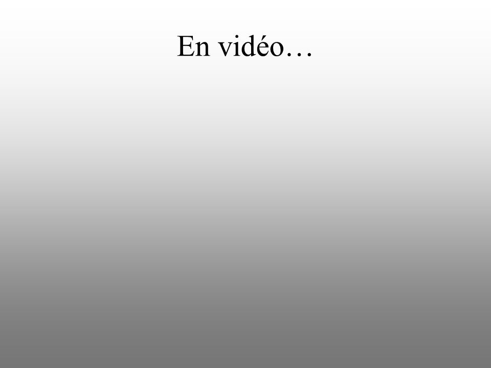 En vidéo…