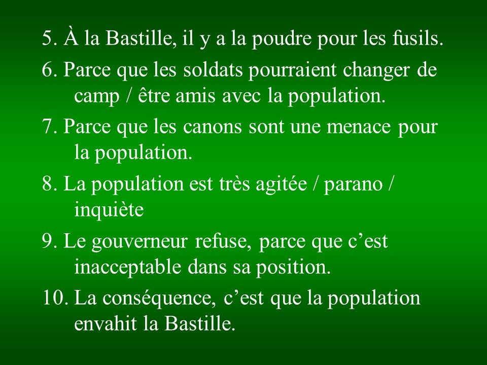 5. À la Bastille, il y a la poudre pour les fusils.