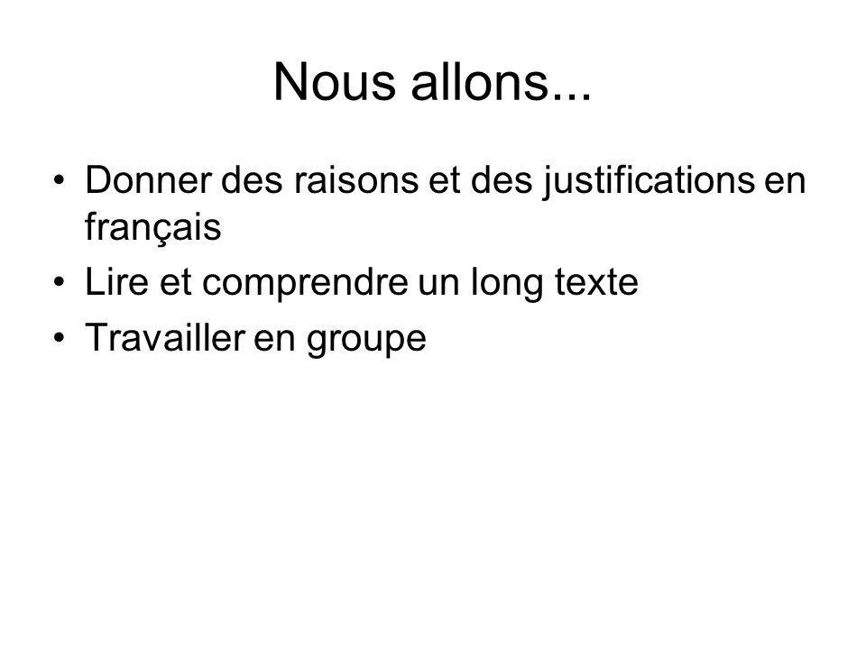 Nous allons... Donner des raisons et des justifications en français