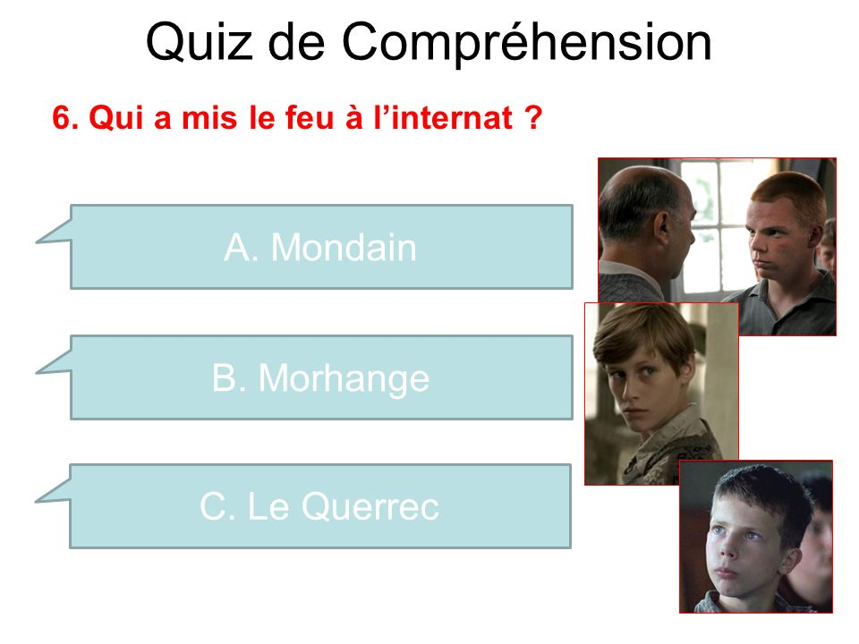 Quiz de Compréhension A. Mondain B. Morhange C. Le Querrec