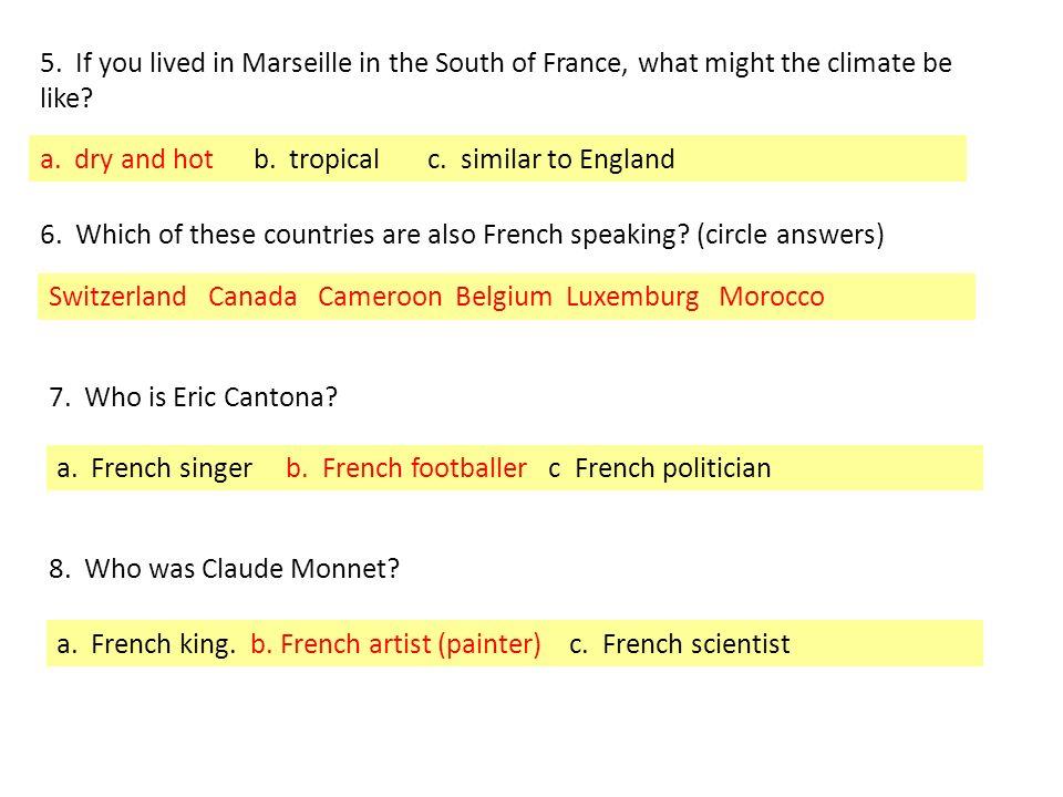5. If you lived in Marseille in the South of France, what might the climate be like