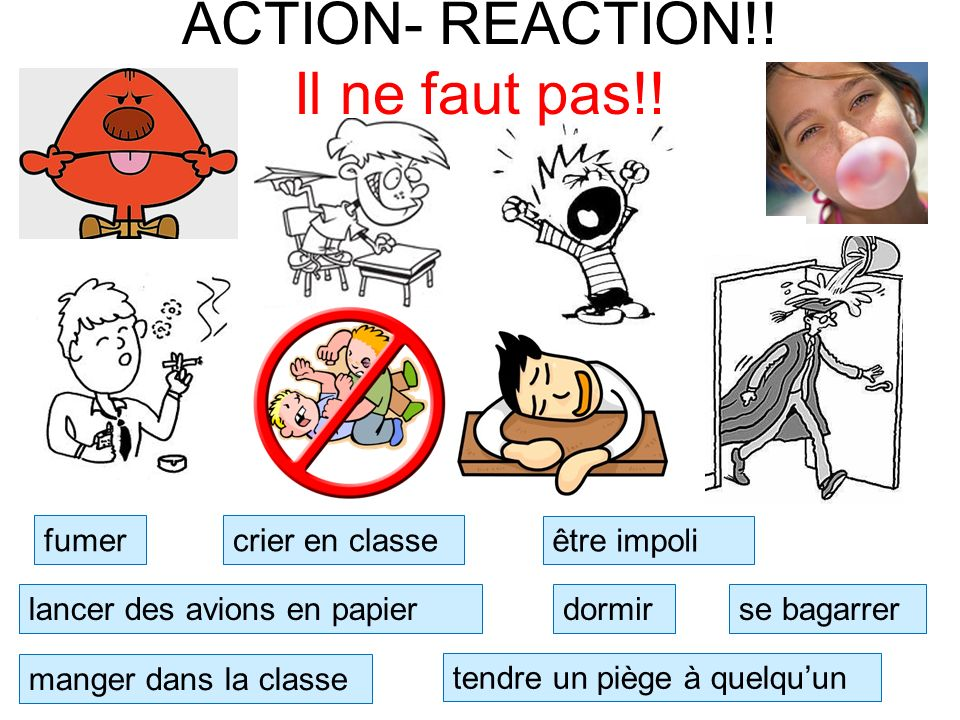 ACTION- REACTION!! Il ne faut pas!!